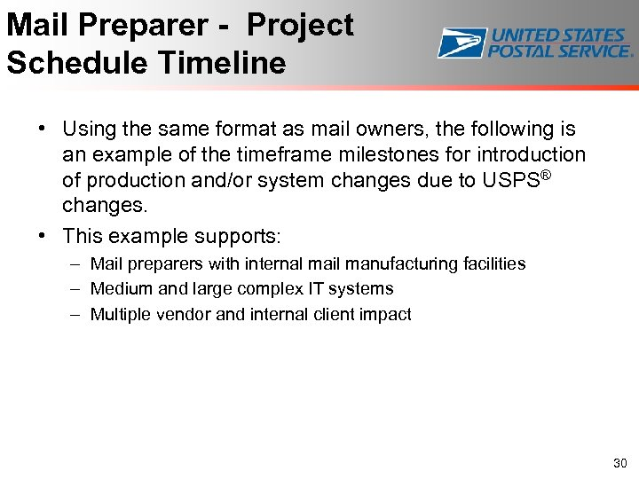 Mail Preparer - Project Schedule Timeline • Using the same format as mail owners,