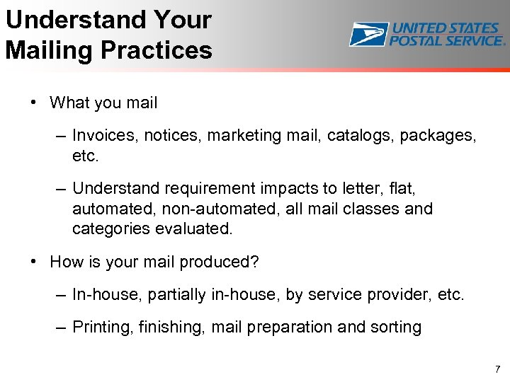 Understand Your Mailing Practices • What you mail – Invoices, notices, marketing mail, catalogs,