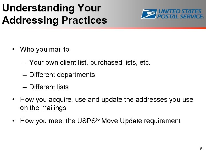 Understanding Your Addressing Practices • Who you mail to – Your own client list,