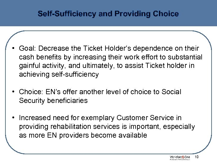 Self-Sufficiency and Providing Choice • Goal: Decrease the Ticket Holder's dependence on their cash