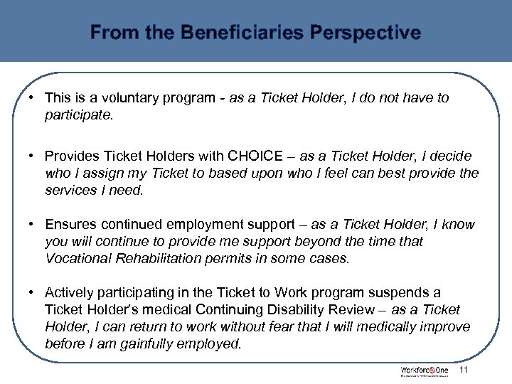 From the Beneficiaries Perspective • This is a voluntary program - as a Ticket