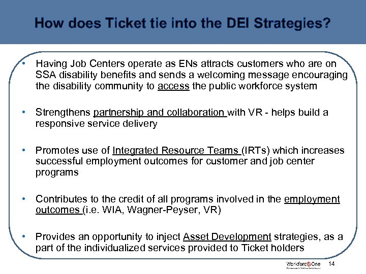 How does Ticket tie into the DEI Strategies? • Having Job Centers operate as