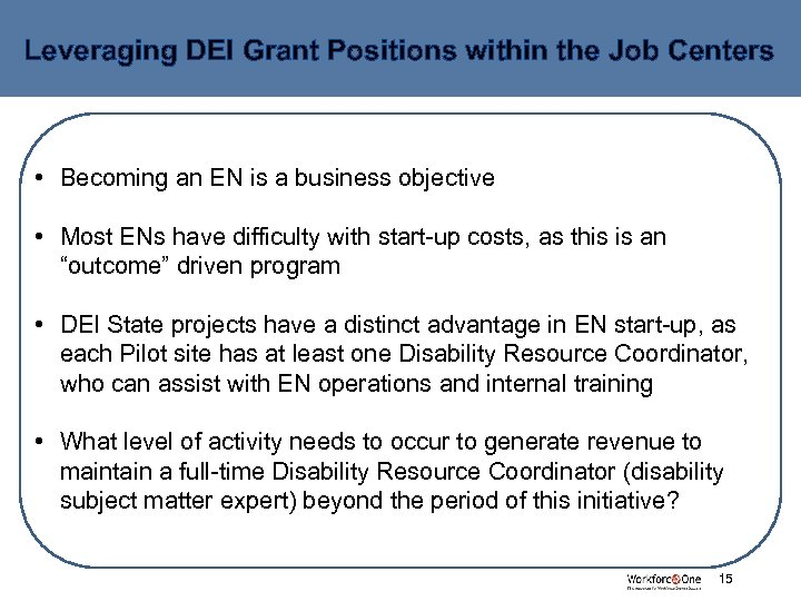 Leveraging DEI Grant Positions within the Job Centers • Becoming an EN is a