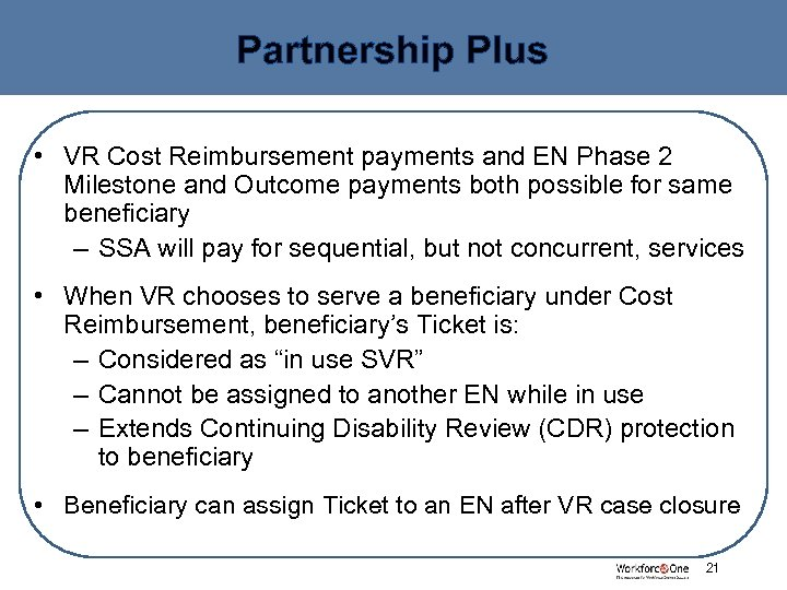 Partnership Plus • VR Cost Reimbursement payments and EN Phase 2 Milestone and Outcome