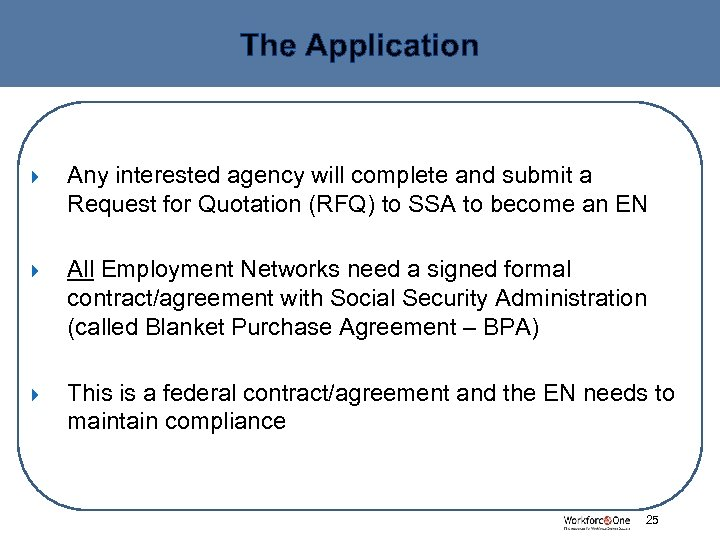 The Application Any interested agency will complete and submit a Request for Quotation (RFQ)