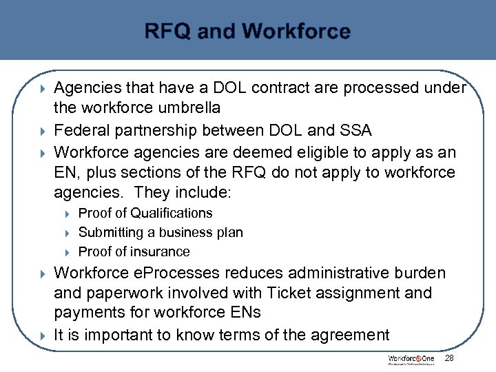 RFQ and Workforce Agencies that have a DOL contract are processed under the workforce