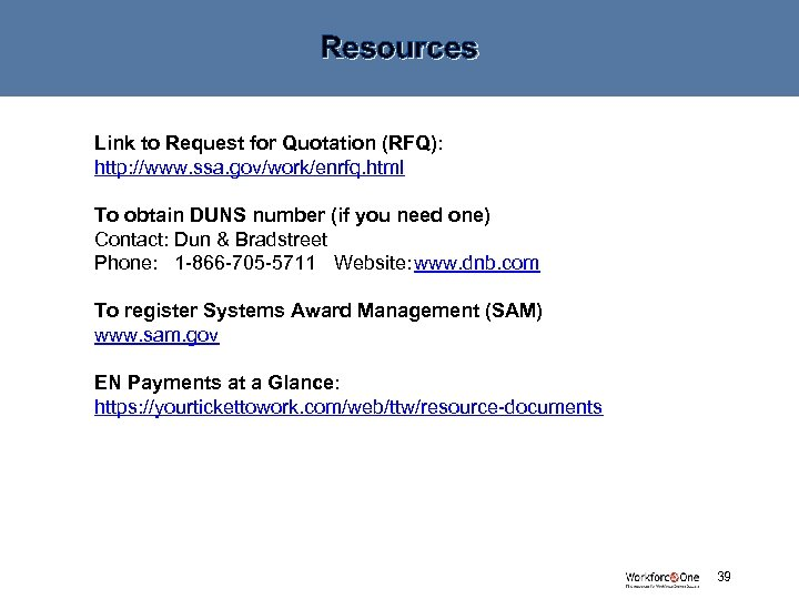 Resources Link to Request for Quotation (RFQ): http: //www. ssa. gov/work/enrfq. html To obtain