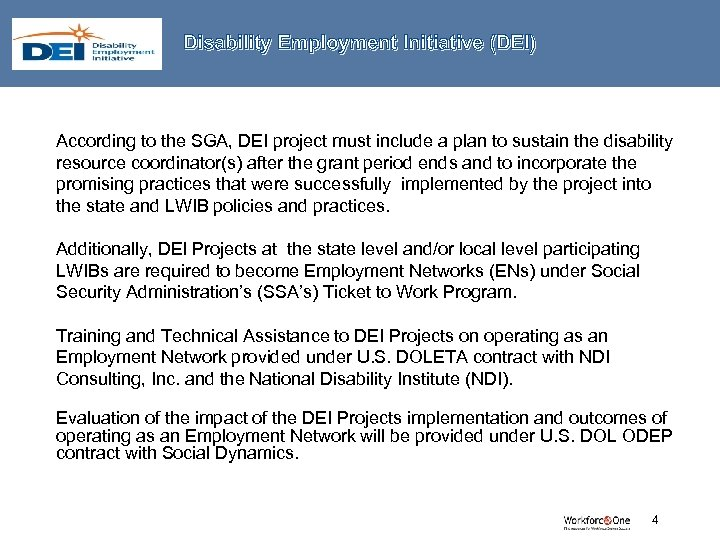 Disability Employment Initiative (DEI) According to the SGA, DEI project must include a plan