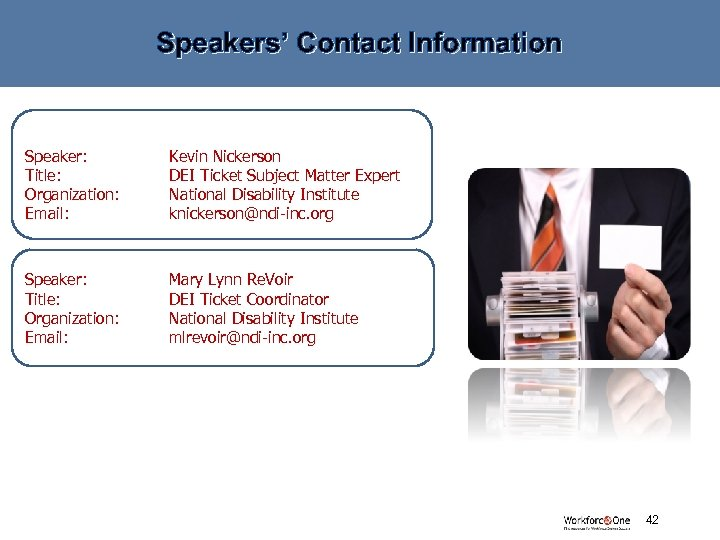 Speakers' Contact Information Speaker: Title: Organization: Email: Kevin Nickerson DEI Ticket Subject Matter Expert