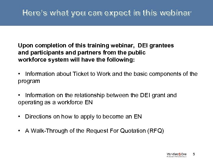 Here's what you can expect in this webinar Upon completion of this training webinar,