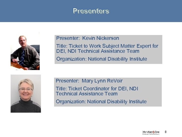 Presenters Presenter: Kevin Nickerson Title: Ticket to Work Subject Matter Expert for DEI, NDI