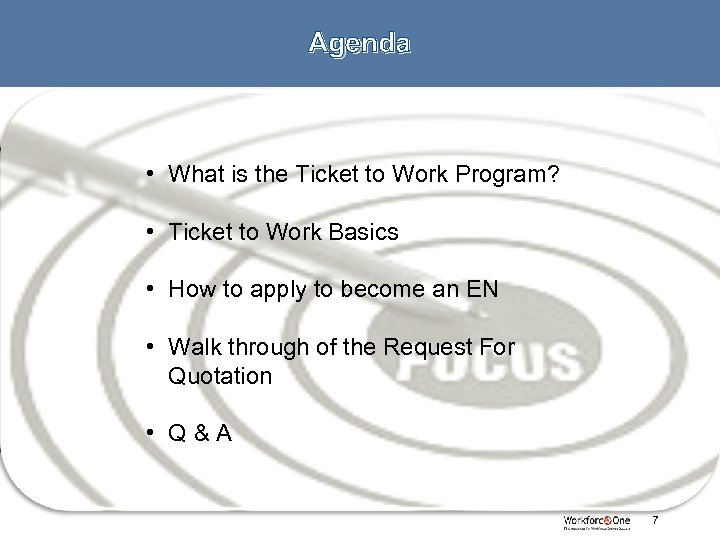 Agenda • What is the Ticket to Work Program? • Ticket to Work Basics