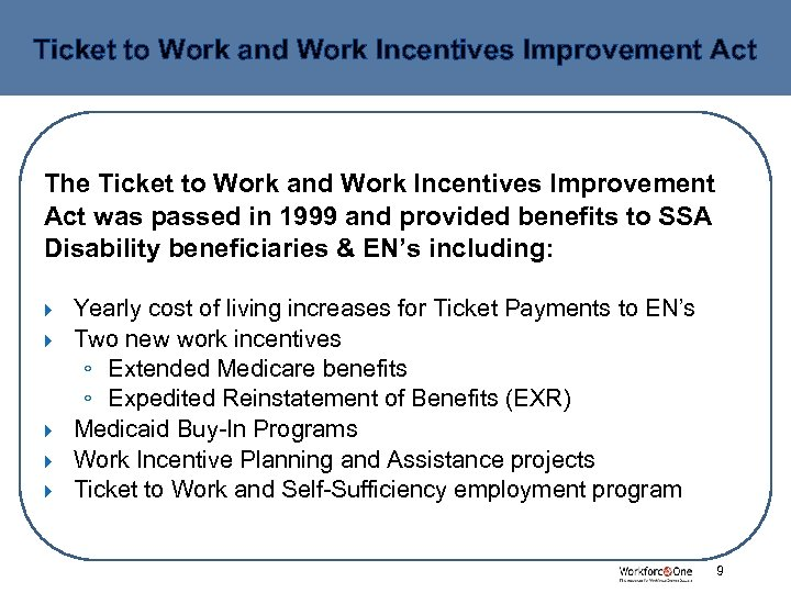 Ticket to Work and Work Incentives Improvement Act The Ticket to Work and Work