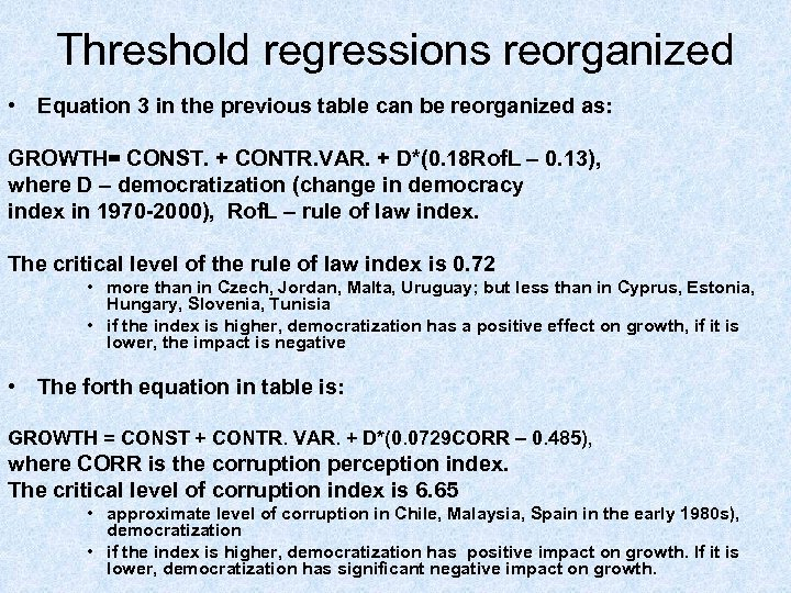 Threshold regressions reorganized • Equation 3 in the previous table can be reorganized as: