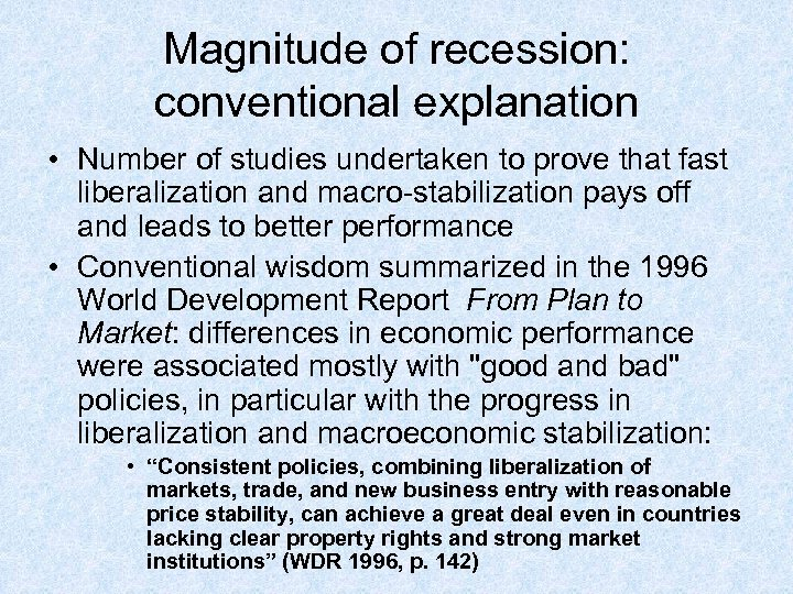 Magnitude of recession: conventional explanation • Number of studies undertaken to prove that fast
