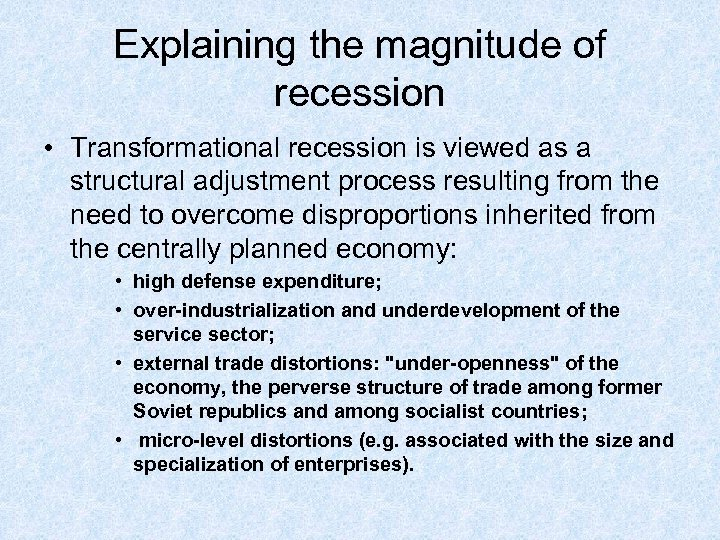 Explaining the magnitude of recession • Transformational recession is viewed as a structural adjustment
