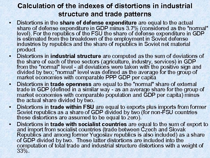 Calculation of the indexes of distortions in industrial structure and trade patterns • •