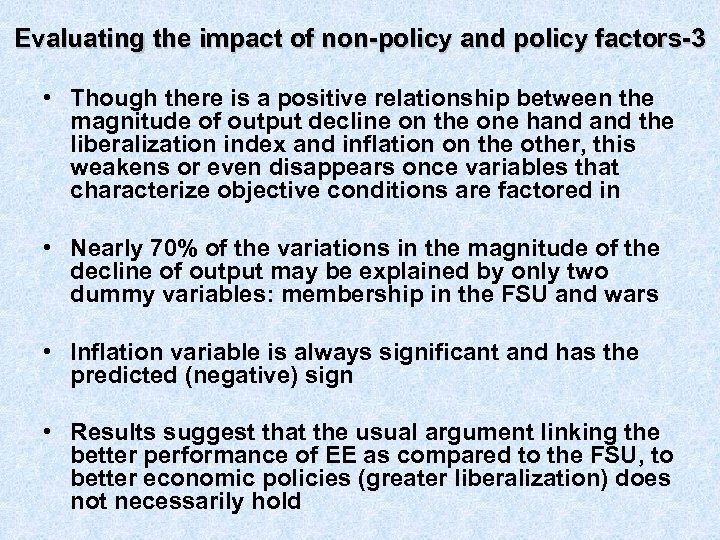 Evaluating the impact of non-policy and policy factors-3 • Though there is a positive