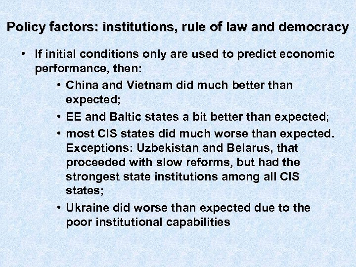 Policy factors: institutions, rule of law and democracy • If initial conditions only are