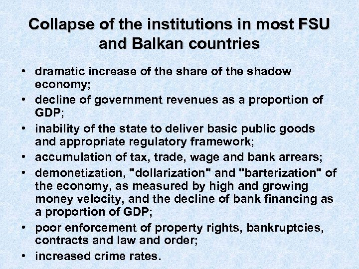 Collapse of the institutions in most FSU and Balkan countries • dramatic increase of