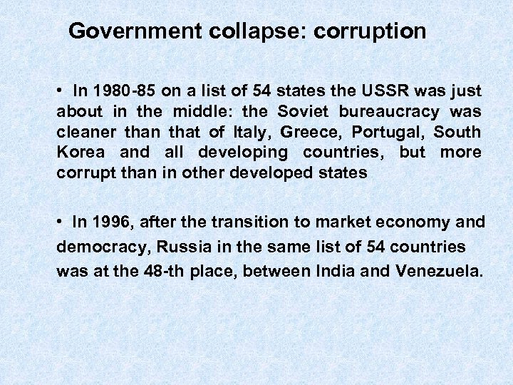 Government collapse: corruption • In 1980 -85 on a list of 54 states the