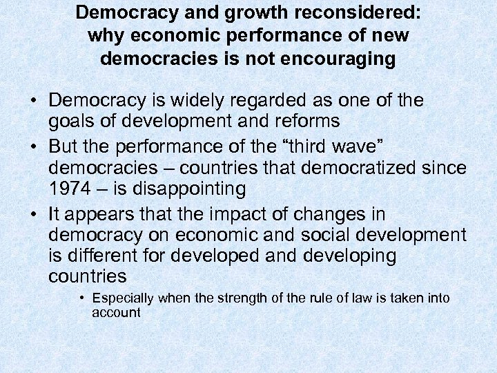 Democracy and growth reconsidered: why economic performance of new democracies is not encouraging •