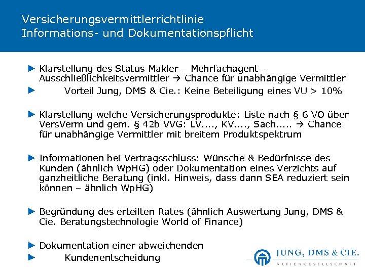 Versicherungsvermittlerrichtlinie Informations- und Dokumentationspflicht Klarstellung des Status Makler – Mehrfachagent – Ausschließlichkeitsvermittler Chance für