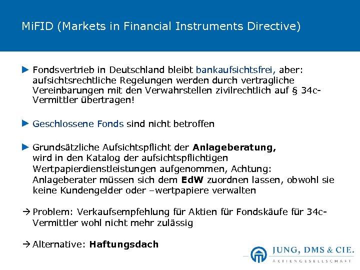 Mi. FID (Markets in Financial Instruments Directive) Fondsvertrieb in Deutschland bleibt bankaufsichtsfrei, aber: aufsichtsrechtliche