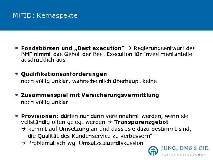 """Mi. FID: Kernaspekte • Fondsbörsen und """"Best execution"""" Regierungsentwurf des BMF nimmt das Gebot"""