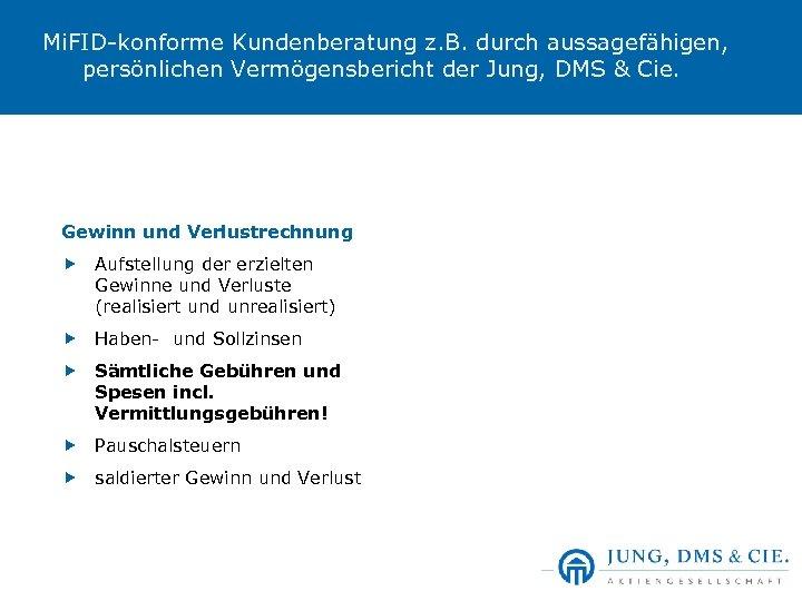 Mi. FID-konforme Kundenberatung z. B. durch aussagefähigen, persönlichen Vermögensbericht der Jung, DMS & Cie.