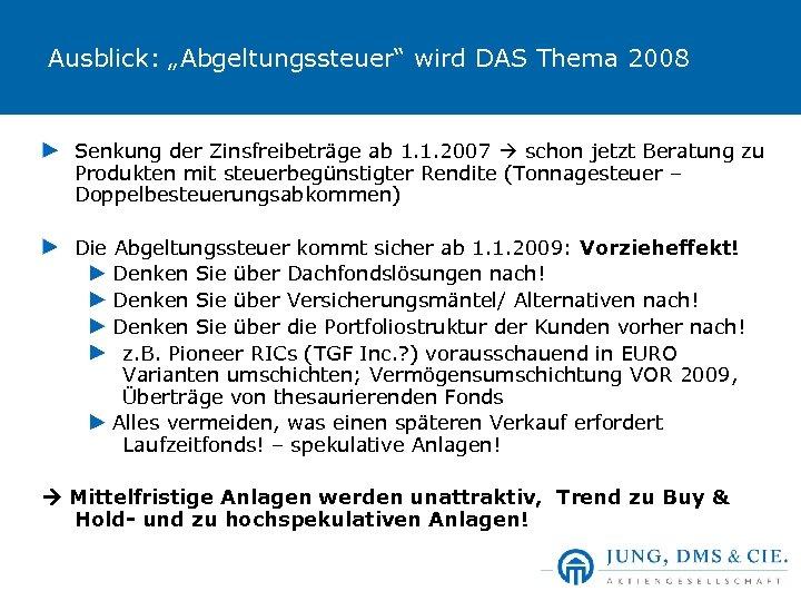 """Ausblick: """"Abgeltungssteuer"""" wird DAS Thema 2008 Senkung der Zinsfreibeträge ab 1. 1. 2007 schon"""