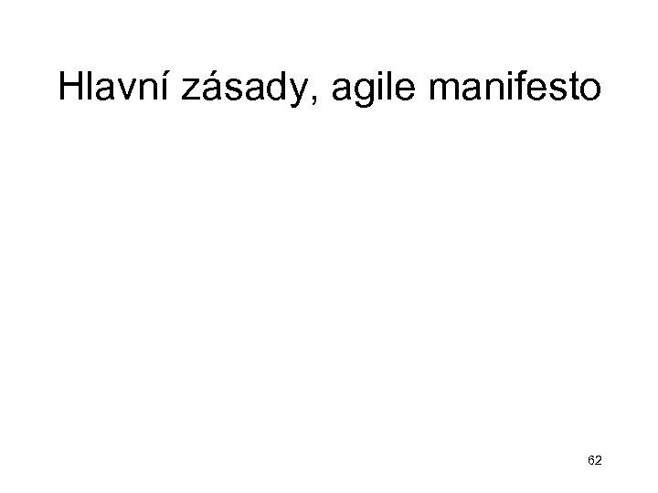 Hlavní zásady, agile manifesto 62