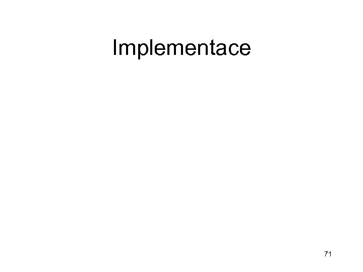 Implementace 71