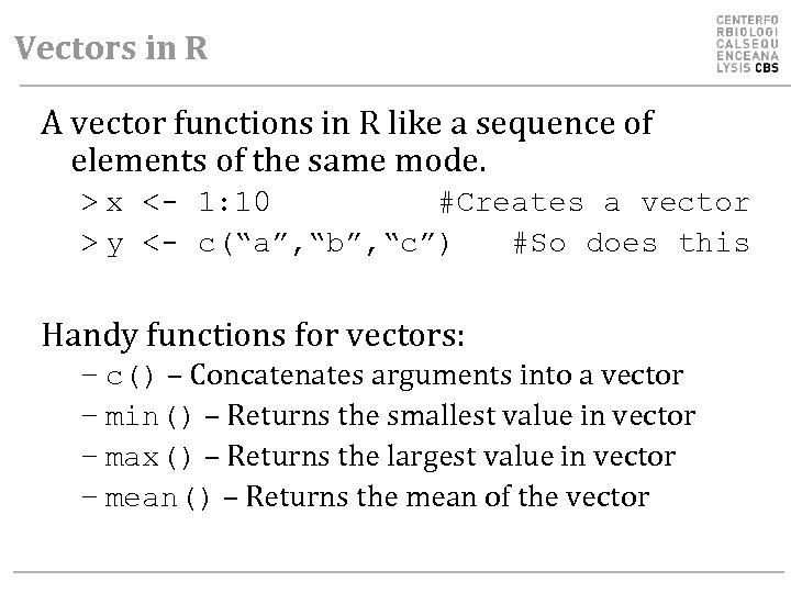Vectors in R A vector functions in R like a sequence of elements of
