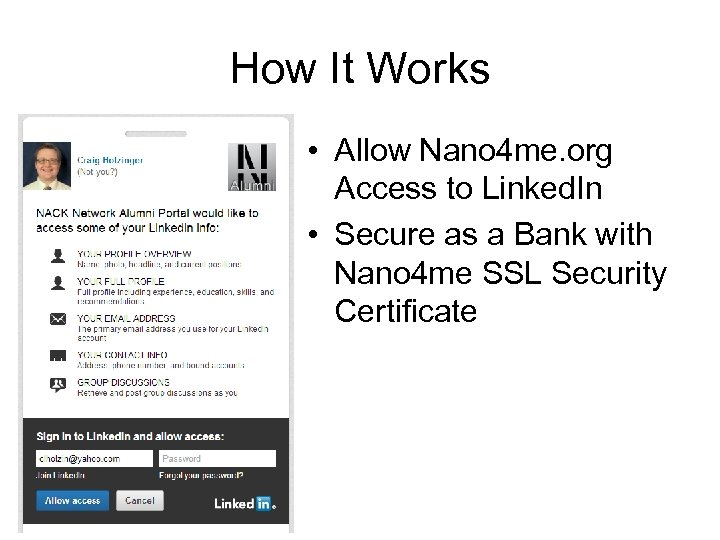 How It Works • Allow Nano 4 me. org Access to Linked. In •