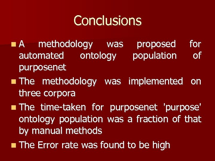Conclusions A methodology was proposed for automated ontology population of purposenet The methodology was