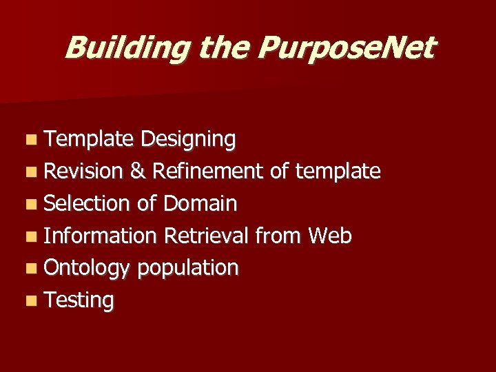 Building the Purpose. Net Template Designing Revision & Refinement of template Selection of Domain