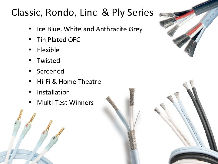 Classic, Rondo, Linc & Ply Series • • Ice Blue, White and Anthracite Grey