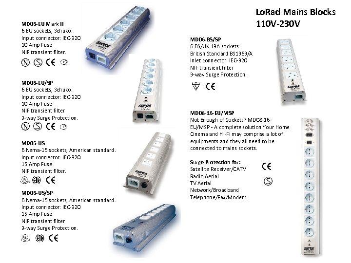 MD 06 -EU Mark II 6 EU sockets, Schuko. Input connector: IEC-320 10 Amp