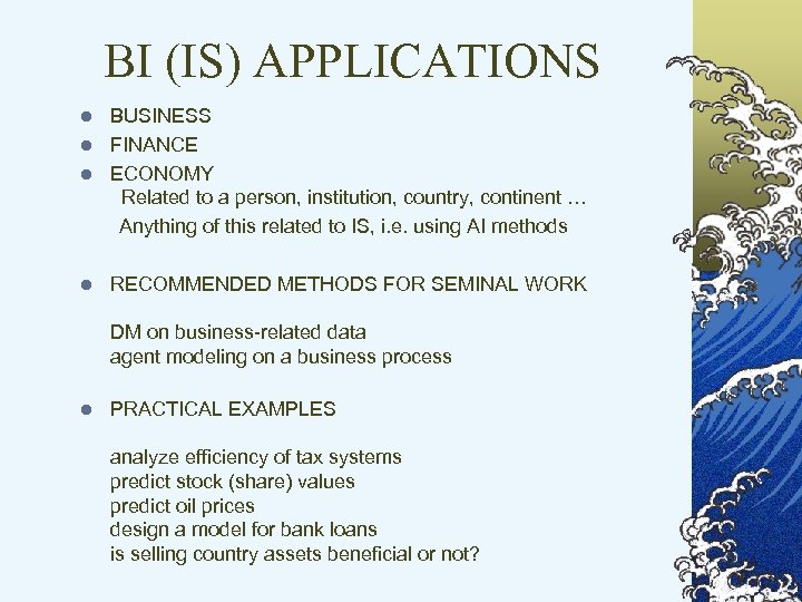 BI (IS) APPLICATIONS BUSINESS l FINANCE l ECONOMY Related to a person, institution, country,
