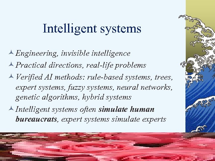 Intelligent systems © Engineering, invisible intelligence © Practical directions, real-life problems © Verified AI