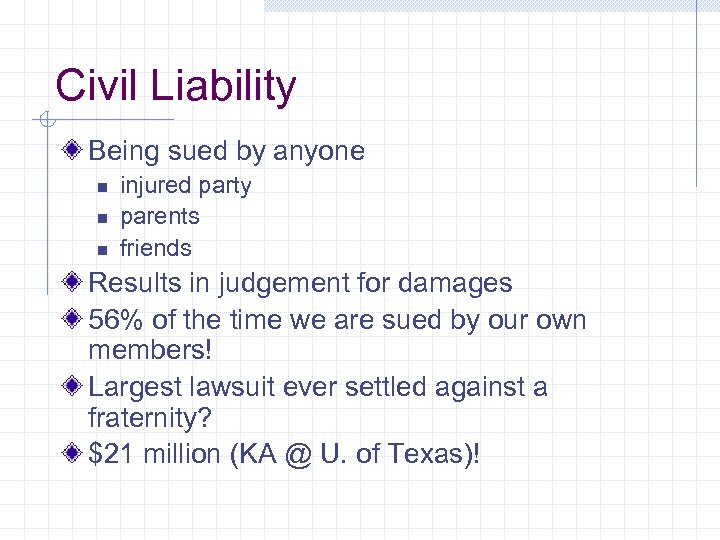 Civil Liability Being sued by anyone n n n injured party parents friends Results
