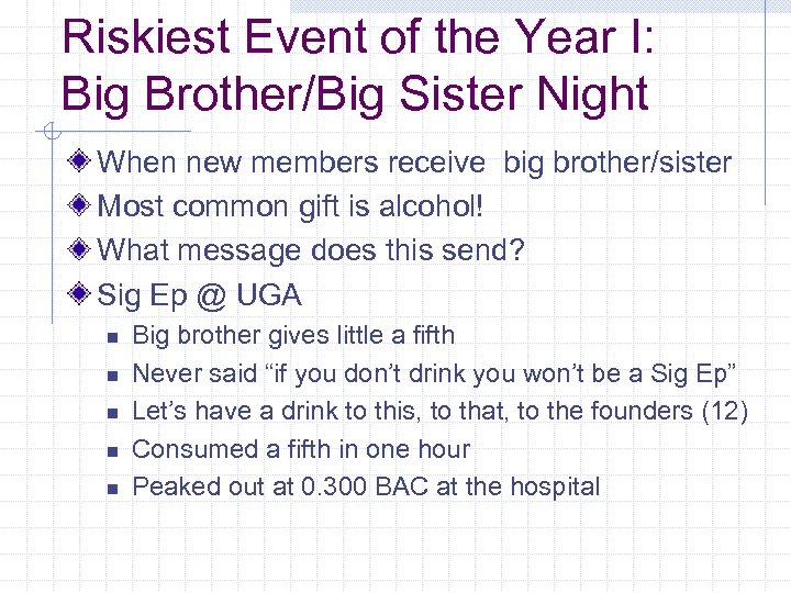 Riskiest Event of the Year I: Big Brother/Big Sister Night When new members receive