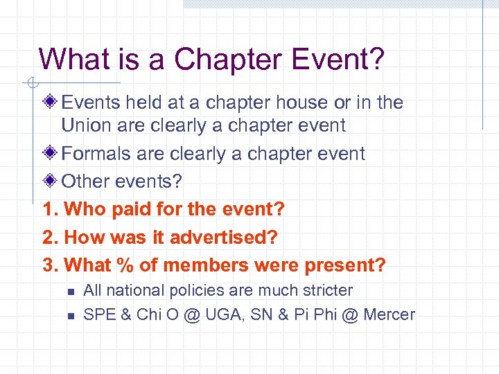 What is a Chapter Event? Events held at a chapter house or in the