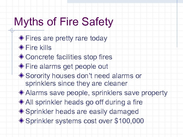 Myths of Fire Safety Fires are pretty rare today Fire kills Concrete facilities stop