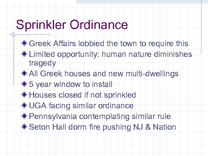Sprinkler Ordinance Greek Affairs lobbied the town to require this Limited opportunity: human nature