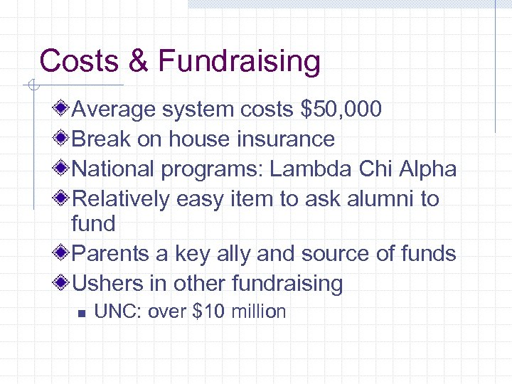 Costs & Fundraising Average system costs $50, 000 Break on house insurance National programs: