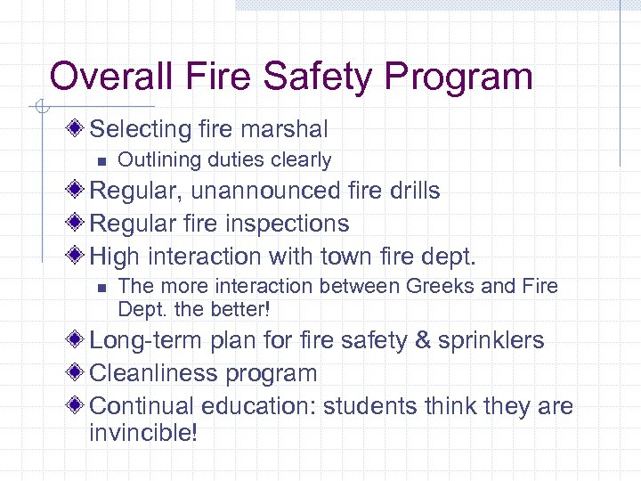 Overall Fire Safety Program Selecting fire marshal n Outlining duties clearly Regular, unannounced fire