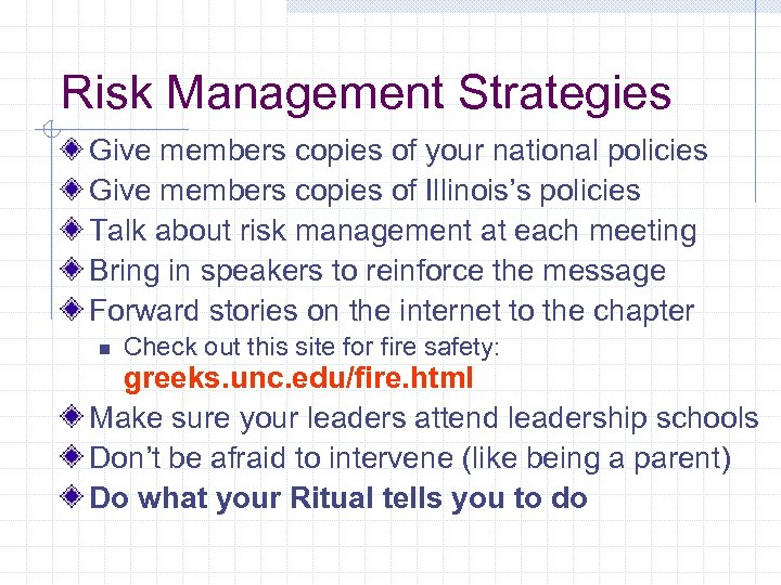 Risk Management Strategies Give members copies of your national policies Give members copies of