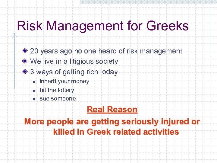 Risk Management for Greeks 20 years ago no one heard of risk management We
